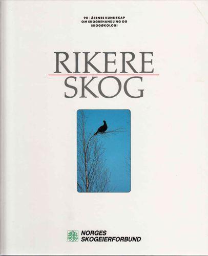 RIKERE SKOG.  90-årenes kunnskap om skogbehandling og skogøkologi. Norsk utg. Red. Øystein Aasaaren.