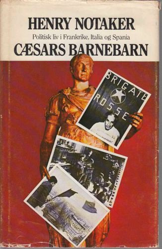 Cæsars barnebarn. Politisk liv i Frankrike, Italia og Spania.