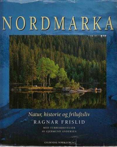 Nordmarka. Natur, historie og friluftsliv. Med turbeskrivelser av Gjermund Andersen.