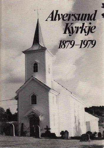 Alversund Kyrkje i gamal og ny tid 1879 - 1979.