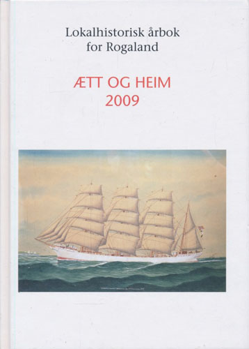 ÆTT OG HEIM.  Lokalhistorisk årbok for Rogaland.