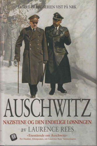 Auschwitz. Nazistene og den endelige løsningen.