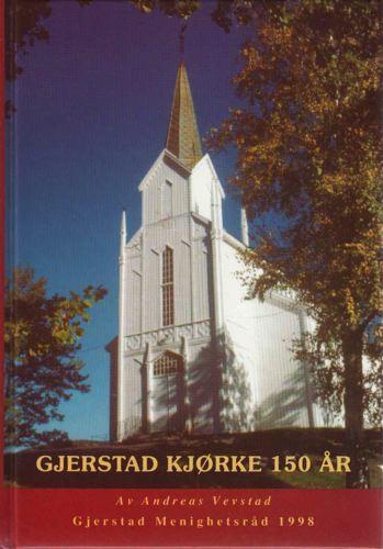 Gjerstad kjørke. Kjørka og bygda i skiftande tider 1848-1998..