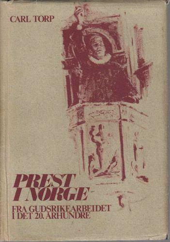 Prest i Norge. Fra Gudsrikearbeidet i det 20.århundre.