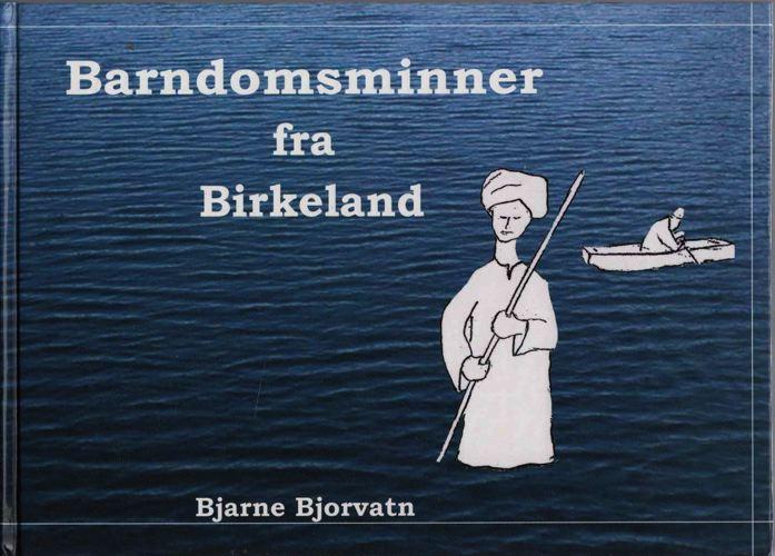 Barndomsminner fra Birkeland.