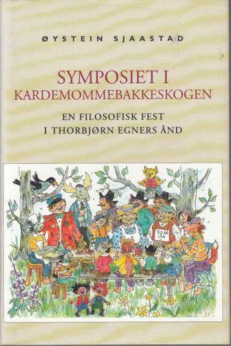 Symposiet i Kardemommebakkeskogen. En filosofisk fest i Thorbjørn Egners ånd.