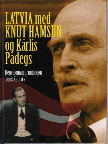 Latvia med Knut Hamsun og Karlis Padegs.