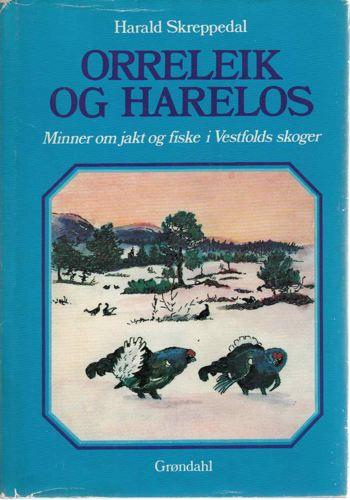 Orreleik og harelos. Minner om jakt og fiske i Vestfolds skoger.