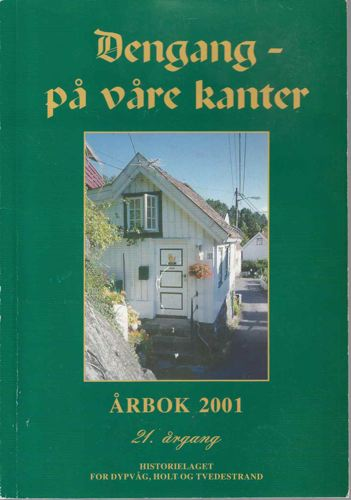 HISTORIELAGET FOR DYPVÅG, HOLT OG TVEDESTRAND.  Årsskrift