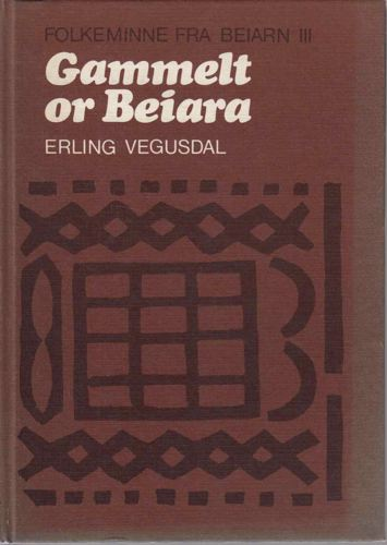 Gammelt or Beiara.. Folkeminne fra Beiarn.