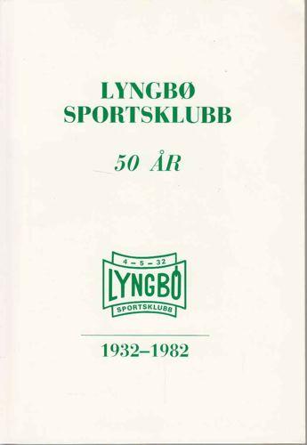 LYNGBØ SPRTSKLUBB 1932-1982.