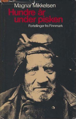 Hundre år under pisken. Fortellinger fra Finnmark.