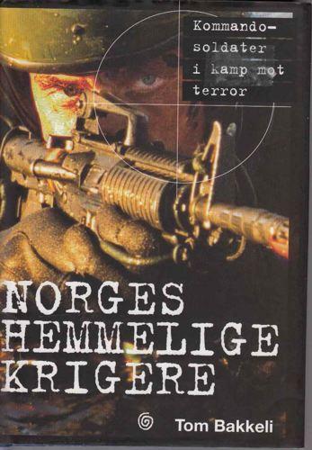 Norges hemmelige krigere. Kommandosoldater i kamp mot terror.
