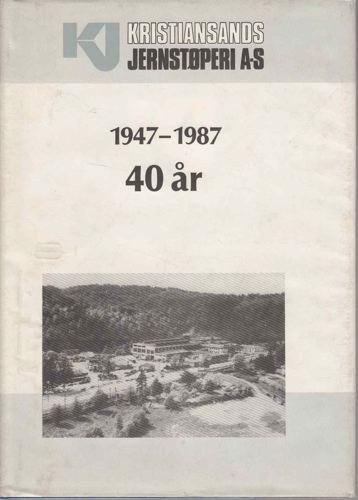 KRISTIANSANDS JERNSTØPERI A/S 1947-1987.