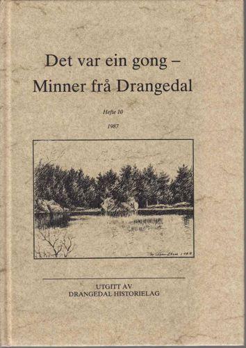 DET VAR EIN GONG- MINNER FRA DRANGEDAL.