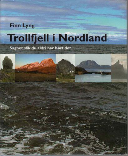 Trollfjell i Nordland. Sagnet slik du aldri har hørt det.