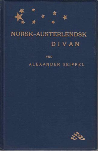 """Norsk-austerlendsk divan. Ei auka utgåve av """"Persiske vers""""."""