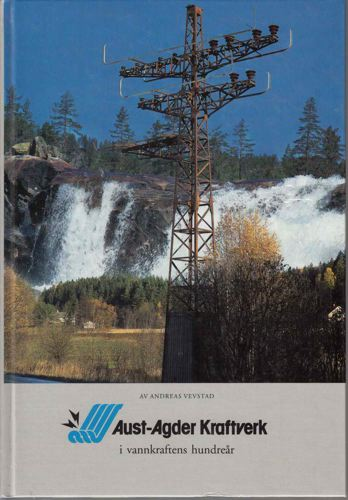 Aust-Agder Kraftverk i vannkraftens hundreår.