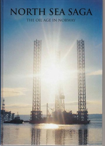 NORTH SEA SAGA.  The oil age in Norway.