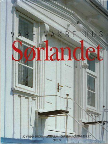 Våre vakre hus. Sørlandet. Med en innlednng av Christian Norberg-Schulz.