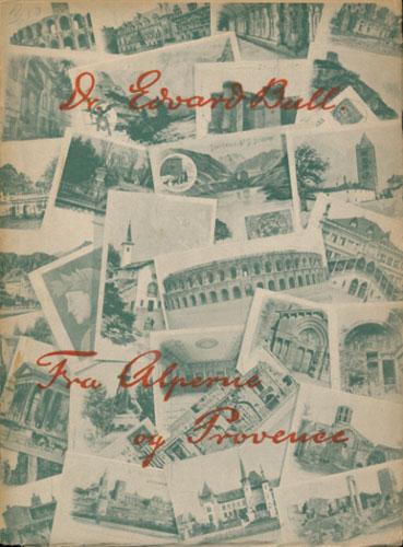 Fra Alperne og Provence. Breve fra en ældre herre.