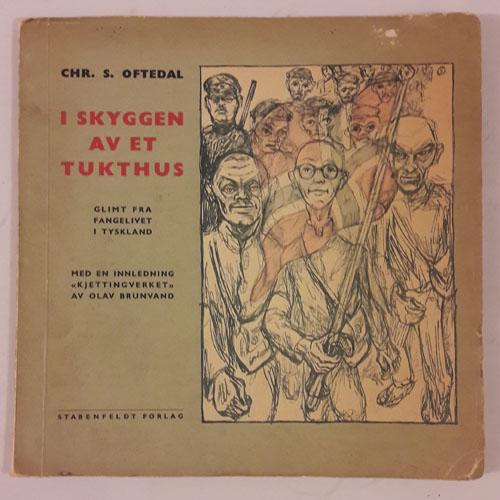 """I skyggen av et tukthus. Glimt fra fangelivet i Tyskland. Med en innledning """"Kjetting-verket"""" av Olav Brunvand."""