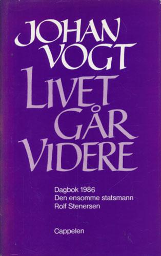 Livet går videre. Dagbok 1986... Den ensomme statsmann... Rolf Stenersen...