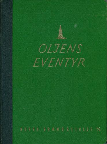 Oljens eventyr. En historikk for Norsk Brændselolje A-S. 1920-1945-1950. Ved -.