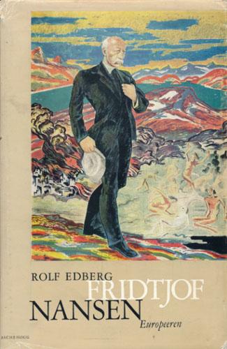 (NANSEN, FRIDTJOF) Fridtjof Nansen. Europeeren. En studie i vilje og godvilje.