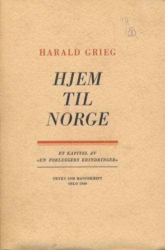 """Hjem til Norge. Et kapitel av """"En forleggers erindringer""""."""