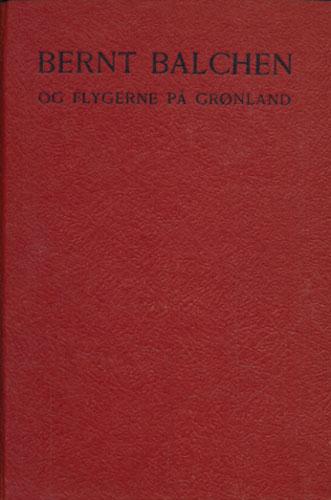(BALCHEN, BERNT) Bernt Balchen og flygerne på Grønland.