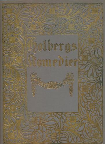 Comedier. Tekstredaktion og Indledning ved Nils Kjær. Friser, Vignetter og Originalbind ved Wilhelm Peters.