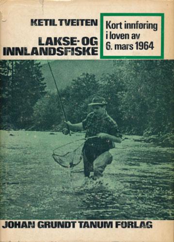Lakse- og innlandsfiske. Kort innføring i loven av 6.mars 1964.