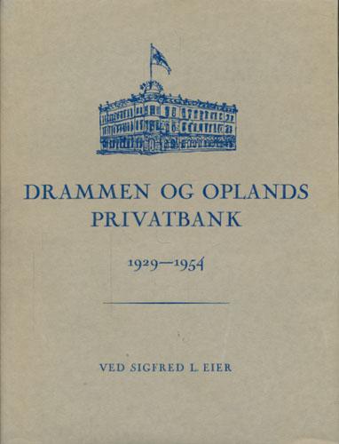Privatbanken i Drammen. Den gamle og den nye. Utgitt av Drammen og Oplands Privatbank A/S til 25 års jubileet 1. mars 1954.