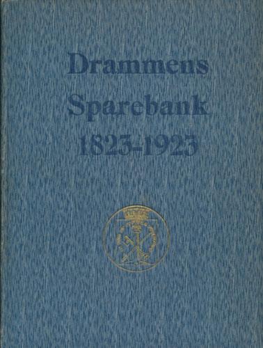 Drammens Sparebank gjennem 100 Aar 1823 - 1923.