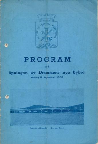 PROGRAM VED ÅPNINGEN AV DRAMMENS NYE BYBRO SØNDAG 6. SEPTEMBER