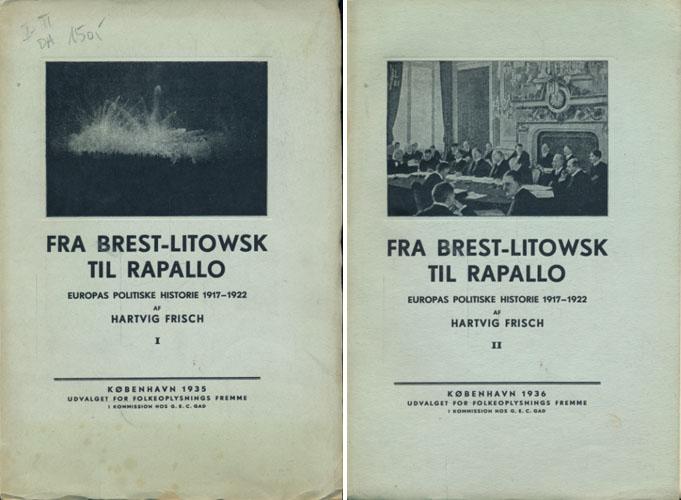 Fra Brest-Litowsk til Rapallo. Europas politiske Historie 1917-1922.