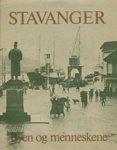 STAVANGER.  Byen og menneskene. Redaksjonskomite: Alf Axelsen, Børge Børve, Torleiv Kvalvik, Halvor Pedersen og Magne Vestbø.