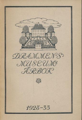(PETTERSEN, ANNEKEN:) DRAMMENS MUSEUMS  Årbok (omslagstittel). Beretning om Drammens Museums virksomhet for årene 1928-1933. Ved museets konservator.