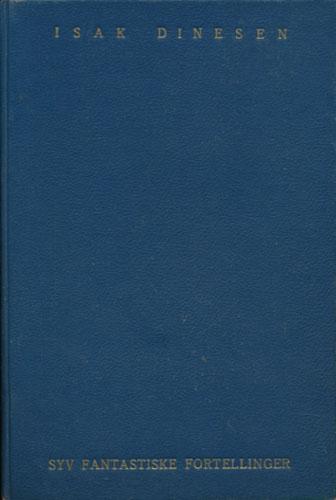 (BLIXEN, KAREN:) Syv fantastiske fortellinger. Oversatt av Alf Harbitz.