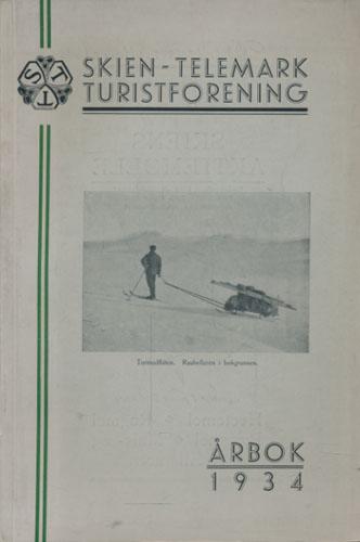 SKIEN-TELEMARK TURISTFORENING.   Årbok for 1934 - Foreningens 46. år -.