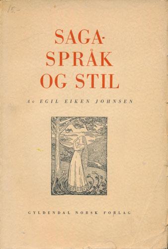 Sagaspråk og stil. En undersøkelse av språk og stil i de tre eldste norske sagaoversettelser.