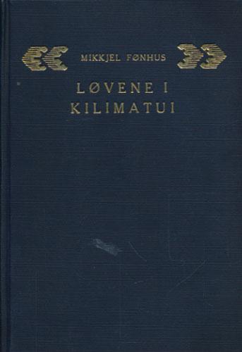 Løvene i Kilimatui. En dyreskildring fra Afrika.