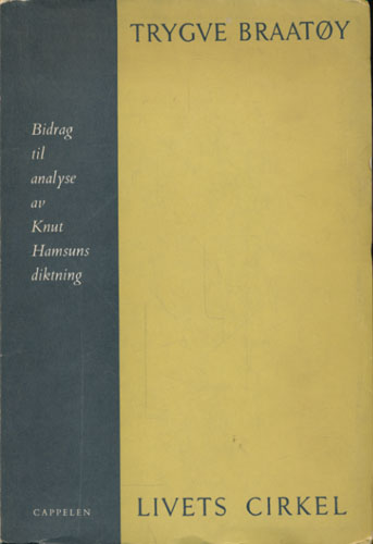 (HAMSUN, KNUT) Livets cirkel. Bidrag til analyse av Knut Hamsuns diktning. Med et forord av Sigurd Hoel.