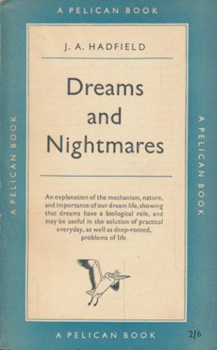 Dreams and Nightmares.