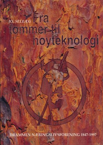 Fra tømmer til høyteknologi. Drammen Næringslivsforening 1847-1997.