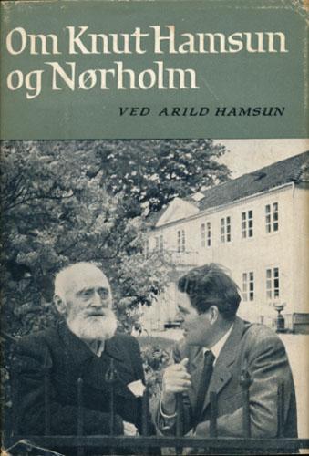 (HAMSUN, KNUT) Om Knut Hamsun og Nørholm ved -.