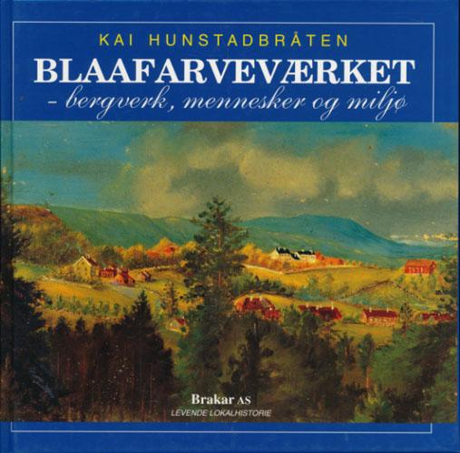 Blaafarveværket - bergverk, mennesker og miljø.