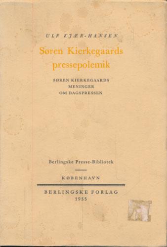 (KIERKEGAARD, SØREN) Søren Kierkegaards pressepolemik.