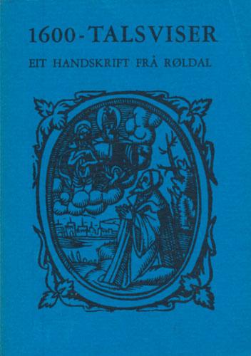1600-talsviser. Eit handskrift frå Røldal. Utgitt av Reimund Kvideland i samarbeid med Helge Johnsen.